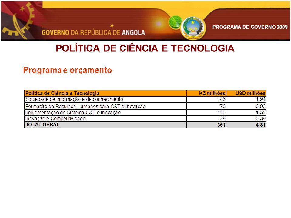 PROGRAMA DE GOVERNO 2009 POLÍTICA DE CIÊNCIA E TECNOLOGIA Programa e orçamento