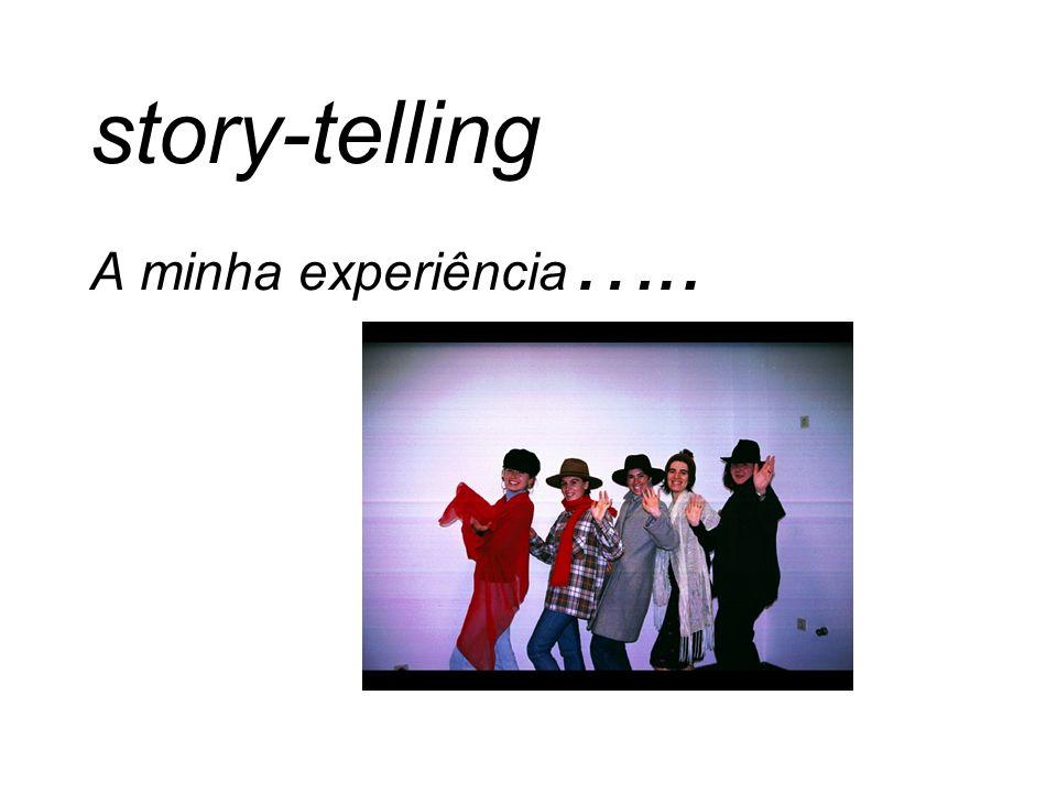 story-telling A minha experiência …..