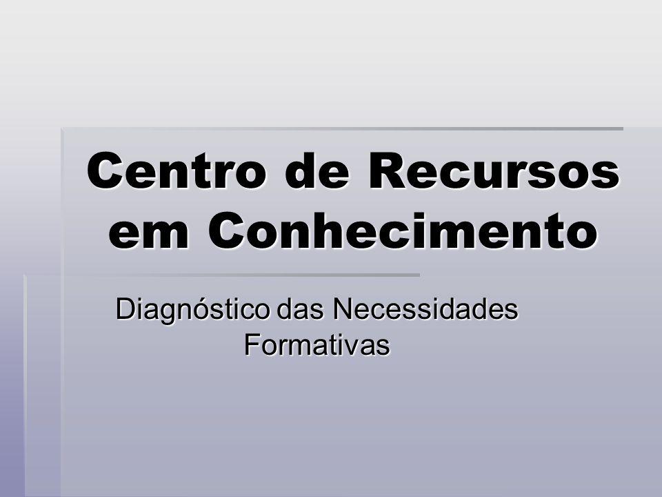 Centro de Recursos em Conhecimento Diagnóstico das Necessidades Formativas
