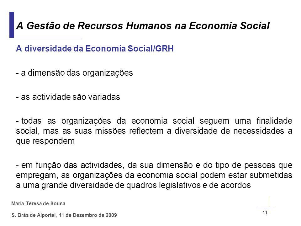 Maria Teresa de Sousa S. Brás de Alportel, 11 de Dezembro de 2009 A diversidade da Economia Social/GRH - a dimensão das organizações - as actividade s