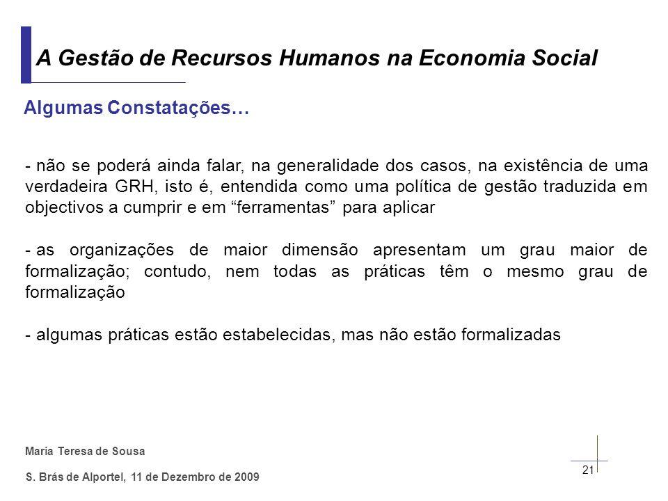Maria Teresa de Sousa S. Brás de Alportel, 11 de Dezembro de 2009 21 A Gestão de Recursos Humanos na Economia Social Algumas Constatações… - não se po