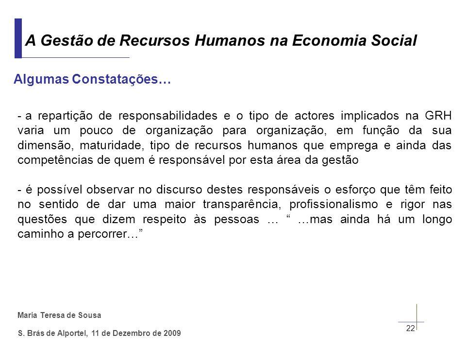 Maria Teresa de Sousa S. Brás de Alportel, 11 de Dezembro de 2009 22 A Gestão de Recursos Humanos na Economia Social Algumas Constatações… - a reparti