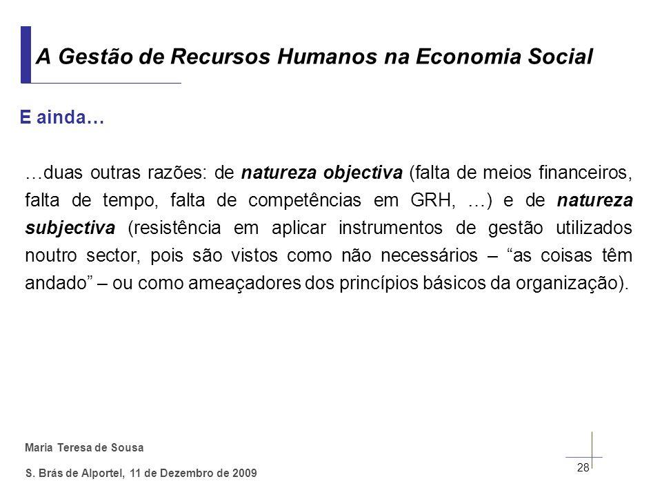 Maria Teresa de Sousa S. Brás de Alportel, 11 de Dezembro de 2009 …duas outras razões: de natureza objectiva (falta de meios financeiros, falta de tem