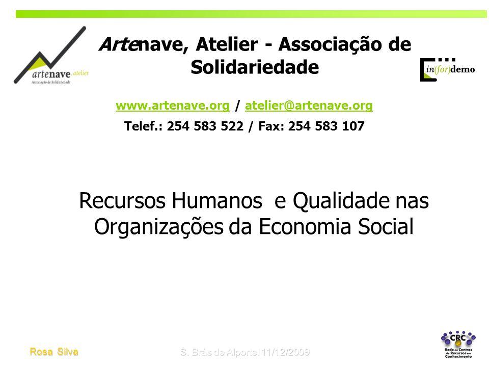 Rosa SilvaS. Brás de Alportel 11/12/2009 Artenave, Atelier - Associação de Solidariedade www.artenave.org / atelier@artenave.org Telef.: 254 583 522 /
