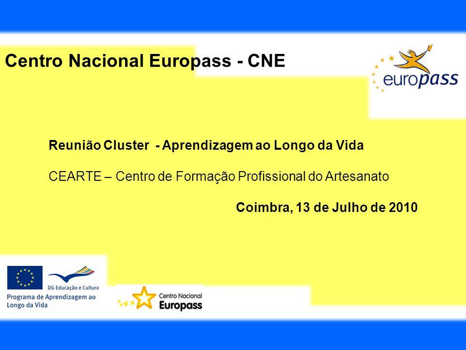Centro Nacional Europass - CNE Reunião Cluster - Aprendizagem ao Longo da Vida CEARTE – Centro de Formação Profissional do Artesanato Coimbra, 13 de J