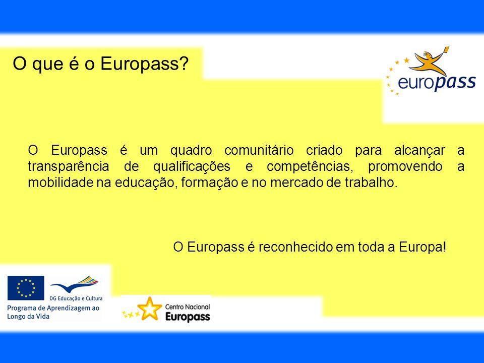 O que é o Europass? O Europass é um quadro comunitário criado para alcançar a transparência de qualificações e competências, promovendo a mobilidade n