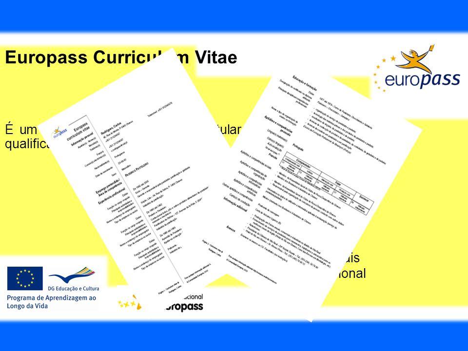 Europass Curriculum Vitae É um documento que permite ao titular uma apresentação das suas qualificações e competências. Permite registar detalhes sobr