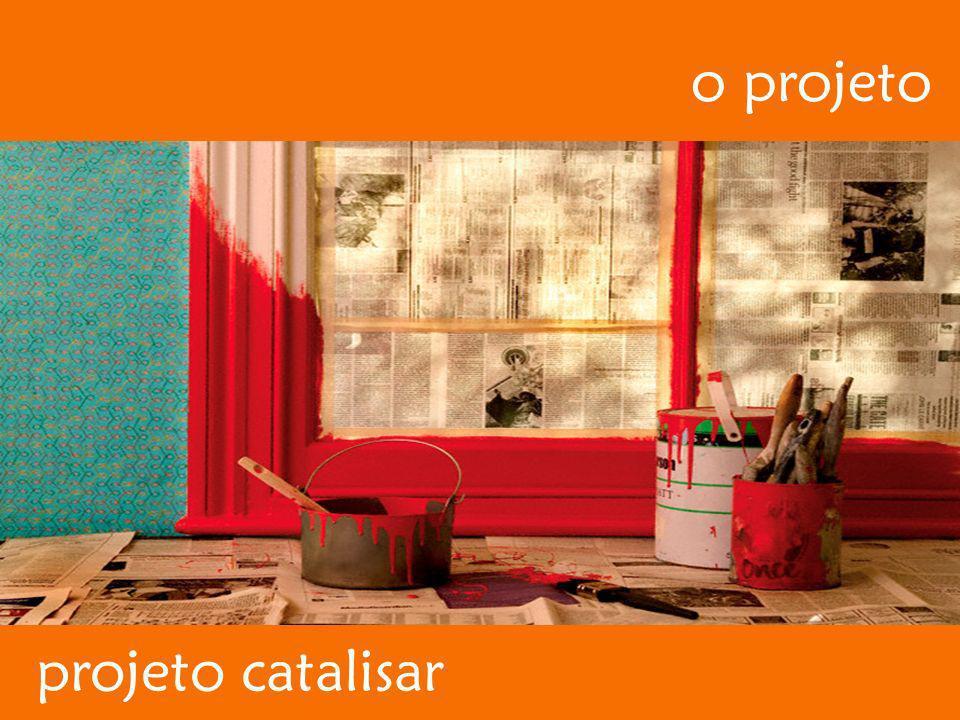o projeto projeto catalisar