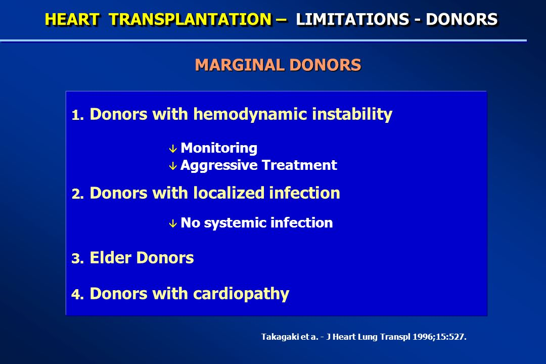 MARGINAL DONORS 1.Donors with hemodynamic instability â Monitoring â Aggressive Treatment 2.