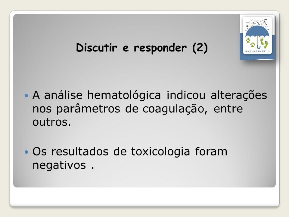 A análise hematológica indicou alterações nos parâmetros de coagulação, entre outros. Os resultados de toxicologia foram negativos.