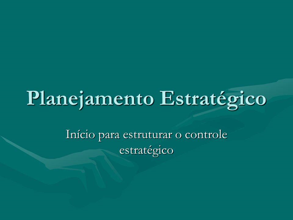 Planejamento Estratégico Início para estruturar o controle estratégico