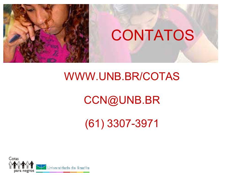 CONTATOS WWW.UNB.BR/COTAS CCN@UNB.BR (61) 3307-3971