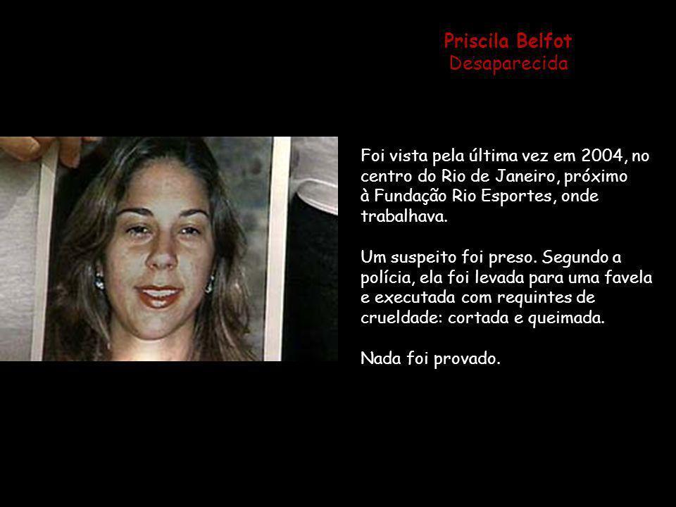 Maria Cláudia Siqueira Del´Isola 20.07.1985 - 09.12.2004 Estrupada, espancada, assassinada e enterrada no jardim, por casal de empregados que trabalha