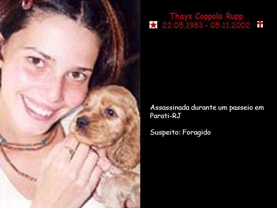 Priscila Belfot Desaparecida Foi vista pela última vez em 2004, no centro do Rio de Janeiro, próximo à Fundação Rio Esportes, onde trabalhava.