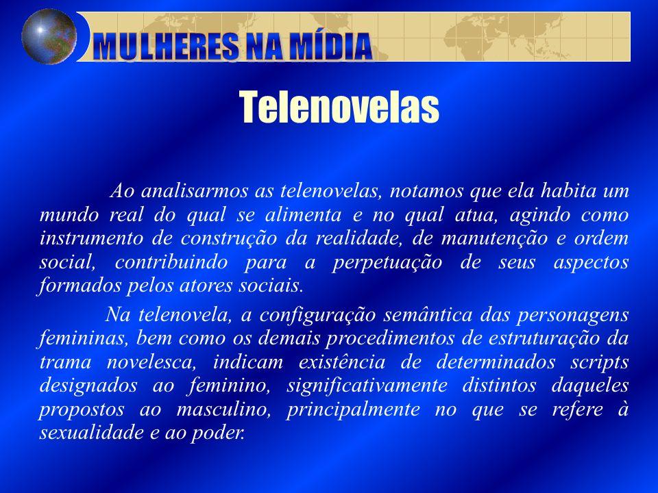 Telenovelas Ao analisarmos as telenovelas, notamos que ela habita um mundo real do qual se alimenta e no qual atua, agindo como instrumento de constru