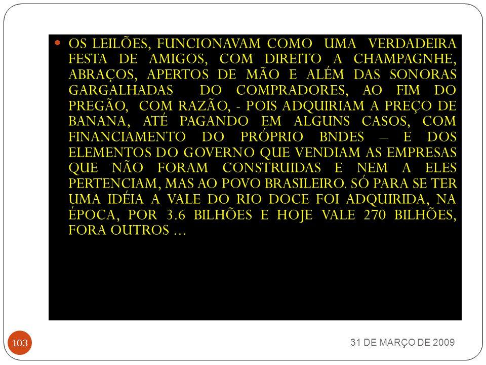 31 DE MARÇO DE 2009 102