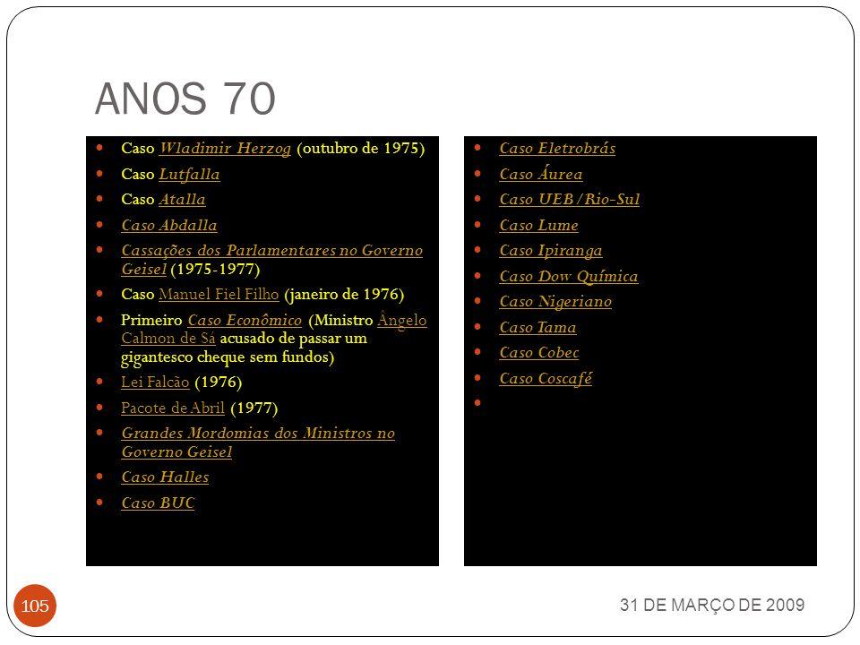 31 DE MARÇO DE 2009 104 ESCÂNDALOS INESQUECÍVEIS