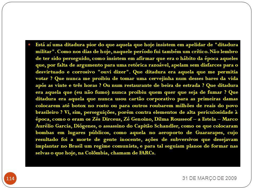 Jornalista PAULO MARTINS GAZETA DO PARANÁ 31 DE MARÇO DE 2009 113 DITADURA MILITAR?