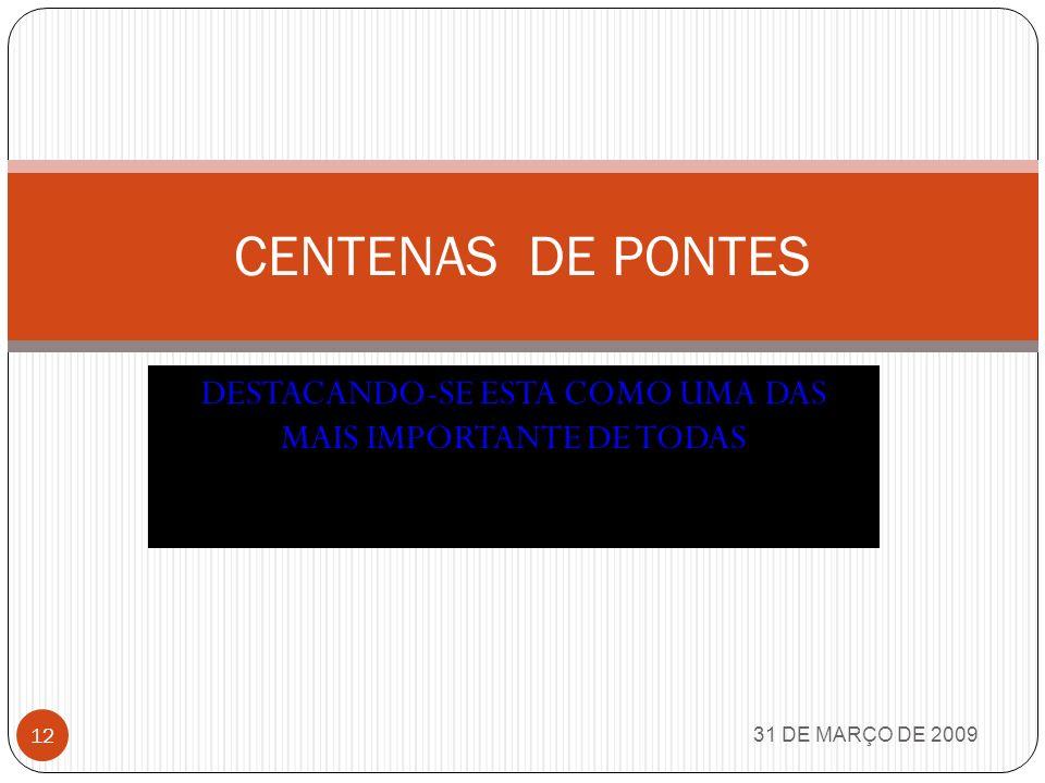 31 DE MARÇO DE 2009 11 OBRAS DE GRANDE IMPACTO PARA O DESENVOLVIMENTO DO PAÍS