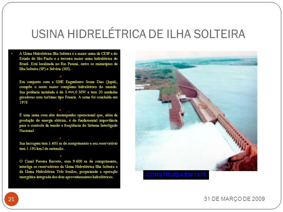 31 DE MARÇO DE 2009 20 USINA HIDRELÉTRICA DE TUCURUÍ CONSTRUÍDA NO PERÍODO DE1976 A 1984