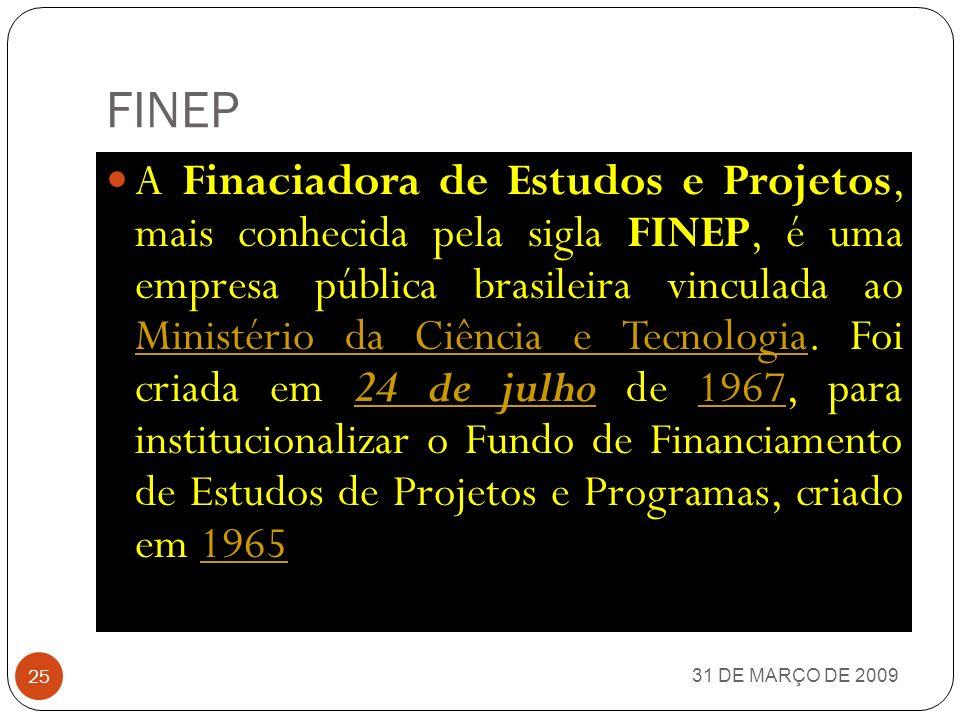 CNPq 31 DE MARÇO DE 2009 24 Conselho Nacional de Desenvolvimento Científico e Tecnológico (antigo Conselho Nacional de Pesquisa, cuja sigla já era CNP