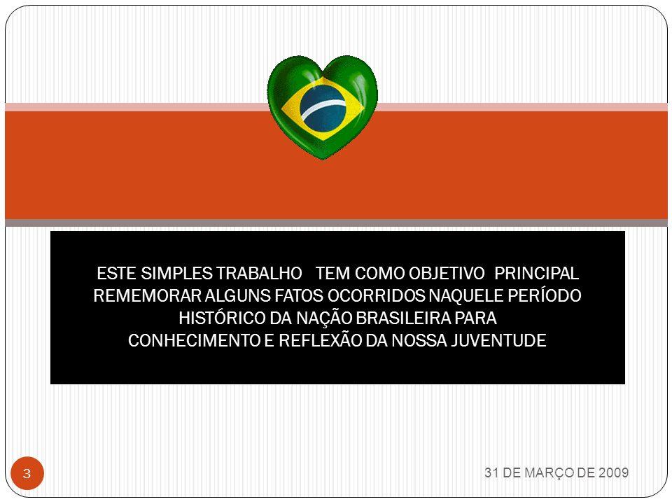 2 HOJE ESTÁ FAZENDO EXATAMENTE 35 ANOS QUE HOUVE O GOLPE MILITAR NO BRASIL.