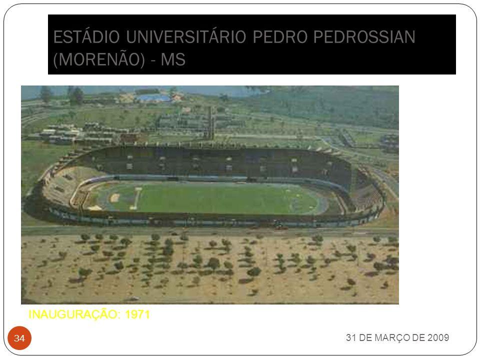 ESTÁDIO SERRA DOURADA - GO 31 DE MARÇO DE 2009 33 INAUGURADO EM 1975
