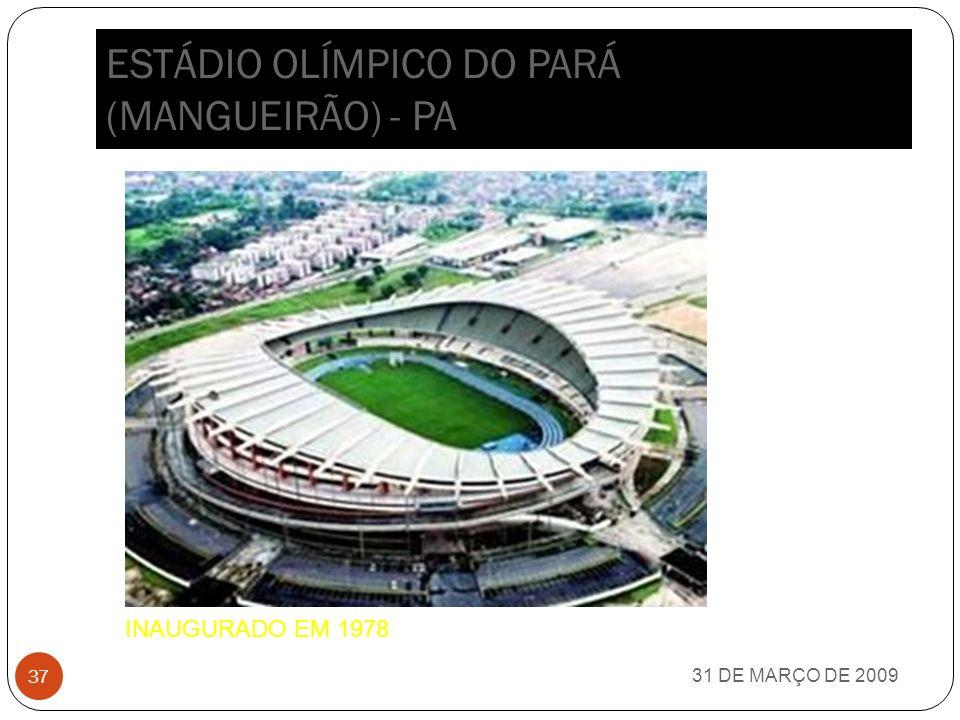 ESTÁDIO GOV. MAGALHÃES PINTO (MINEIRÃO) - MG 31 DE MARÇO DE 2009 36 INAUGURADO EM 1965