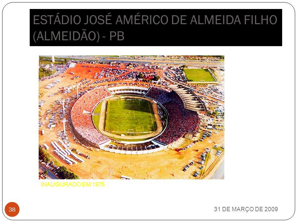 ESTÁDIO OLÍMPICO DO PARÁ (MANGUEIRÃO) - PA 31 DE MARÇO DE 2009 37 INAUGURADO EM 1978