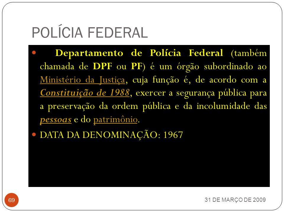 PIS/PASEP 31 DE MARÇO DE 2009 68 Programa de Integração Social, mais conhecido como PIS, é uma contribuição social de natureza tributária, devida pela