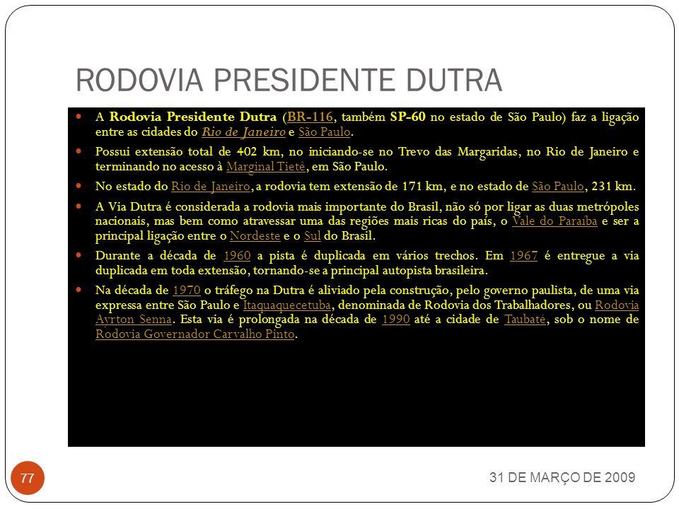 RODOVIA TRANSAMAZÔNICA 31 DE MARÇO DE 2009 76 A Rodovia Transamazônica (BR-230), projetada pelo general Emílio Garrastazu Médici (ditador de 1969 a 19
