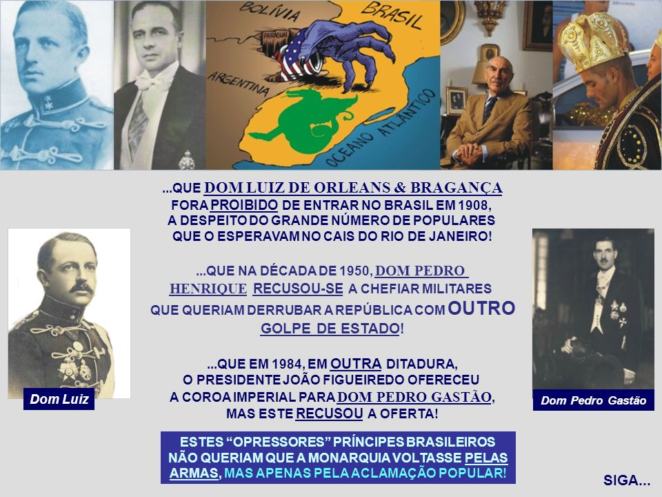 ...QUE DOM LUIZ DE ORLEANS & BRAGANÇA FORA PROIBIDO DE ENTRAR NO BRASIL EM 1908, A DESPEITO DO GRANDE NÚMERO DE POPULARES QUE O ESPERAVAM NO CAIS DO R