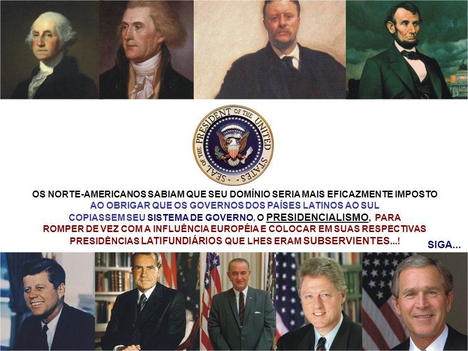 OS NORTE-AMERICANOS SABIAM QUE SEU DOMÍNIO SERIA MAIS EFICAZMENTE IMPOSTO AO OBRIGAR QUE OS GOVERNOS DOS PAÍSES LATINOS AO SUL COPIASSEM SEU SISTEMA D