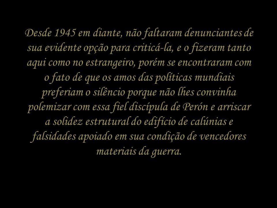 Evita nunca negou sua predileção. Não podia nem queria fazê-lo. Era uma socialista-nacionalista pura, dura, íntegra, categórica. Sua ternura, guardava