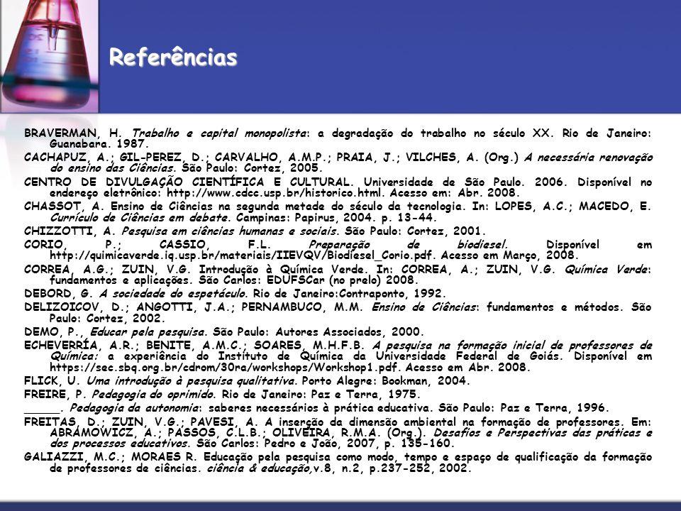 BRAVERMAN, H. Trabalho e capital monopolista: a degradação do trabalho no século XX. Rio de Janeiro: Guanabara. 1987. CACHAPUZ, A.; GIL-PEREZ, D.; CAR