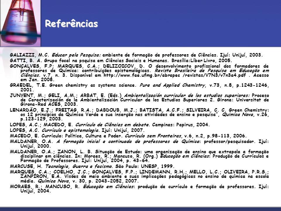 GALIAZZI, M.C. Educar pela Pesquisa: ambiente de formação de professores de Ciências. Ijuí: Unijuí, 2003. GATTI, B. A. Grupo focal na psquisa em Ciênc