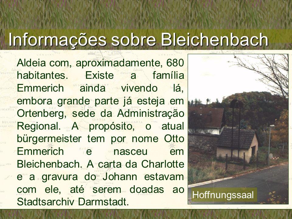 Informações sobre Bleichenbach Aldeia com, aproximadamente, 680 habitantes. Existe a família Emmerich ainda vivendo lá, embora grande parte já esteja