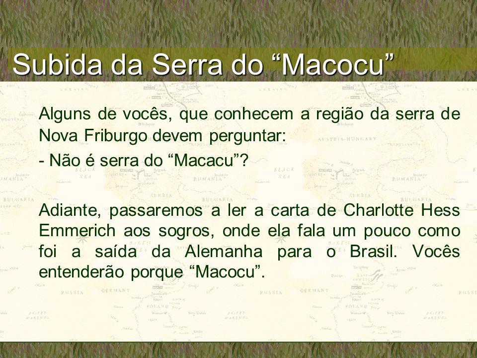 Subida da Serra do Macocu Alguns de vocês, que conhecem a região da serra de Nova Friburgo devem perguntar: - Não é serra do Macacu.
