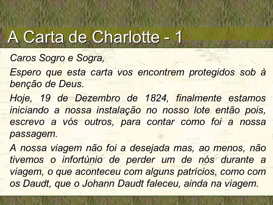 A Carta de Charlotte - 1 Caros Sogro e Sogra, Espero que esta carta vos encontrem protegidos sob à benção de Deus. Hoje, 19 de Dezembro de 1824, final