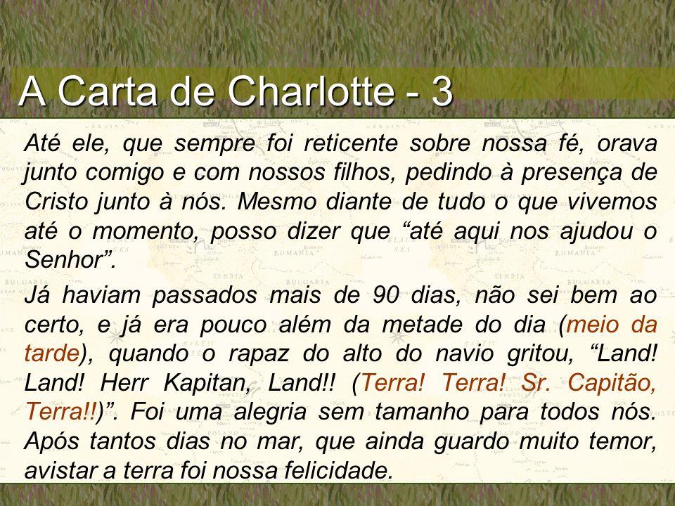 A Carta de Charlotte - 3 Até ele, que sempre foi reticente sobre nossa fé, orava junto comigo e com nossos filhos, pedindo à presença de Cristo junto à nós.