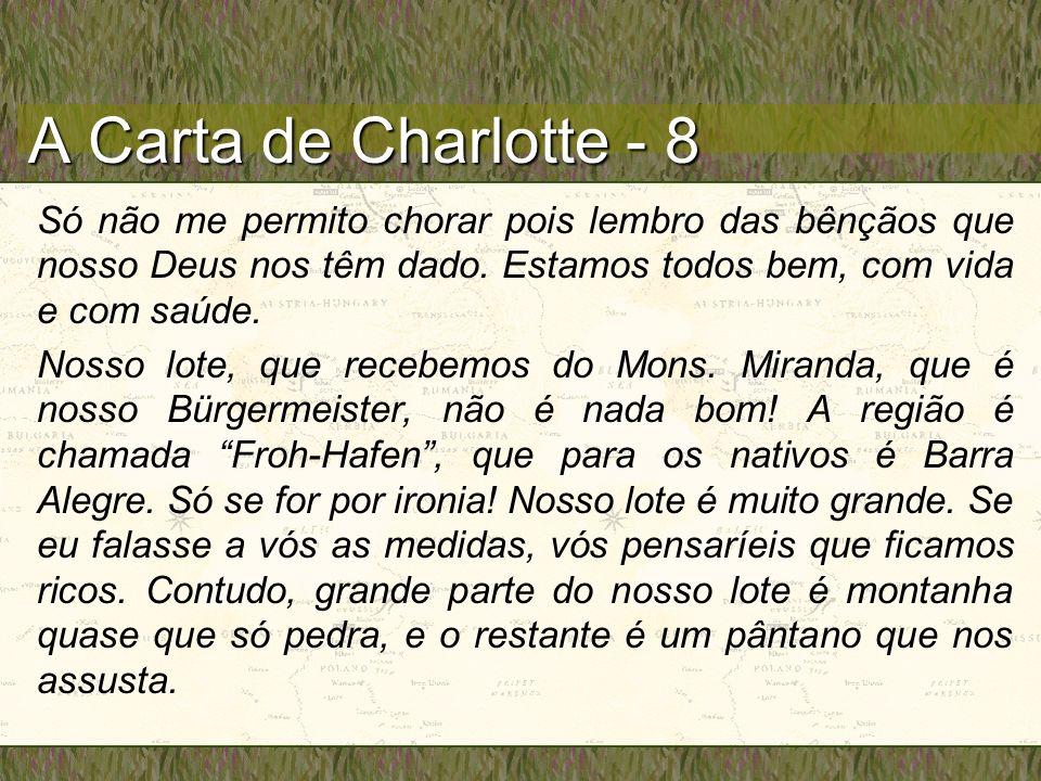 A Carta de Charlotte - 8 Só não me permito chorar pois lembro das bênçãos que nosso Deus nos têm dado.