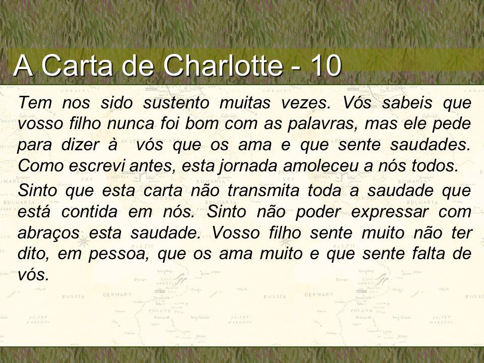 A Carta de Charlotte - 10 Tem nos sido sustento muitas vezes. Vós sabeis que vosso filho nunca foi bom com as palavras, mas ele pede para dizer à vós
