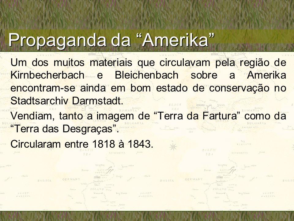 Propaganda da Amerika Um dos muitos materiais que circulavam pela região de Kirnbecherbach e Bleichenbach sobre a Amerika encontram-se ainda em bom estado de conservação no Stadtsarchiv Darmstadt.