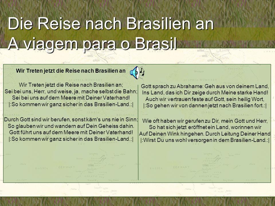 Wir Treten jetzt die Reise nach Brasilien an Wir Treten jetzt die Reise nach Brasilien an; Sei bei uns, Herr, und weise, ja, mache selbst die Bahn; Sei bei uns auf dem Meere mit Deiner Vaterhand.