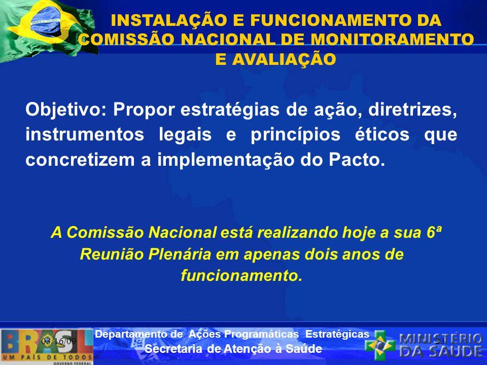 Secretaria de Atenção à Saúde Departamento de Ações Programáticas Estratégicas 03/16/0923 Objetivo: Propor estratégias de ação, diretrizes, instrument