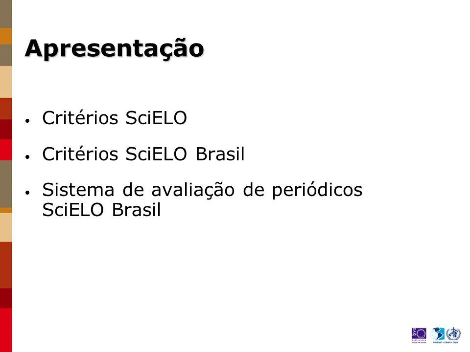 Critérios SciELO - origem Critérios e procedimentos para a admissão e permanência de periódicos científicos na coleção SciELO Seminário sobre Critérios de Avaliação e Seleção de Periódicos Científicos, realizado em 1999, São Paulo