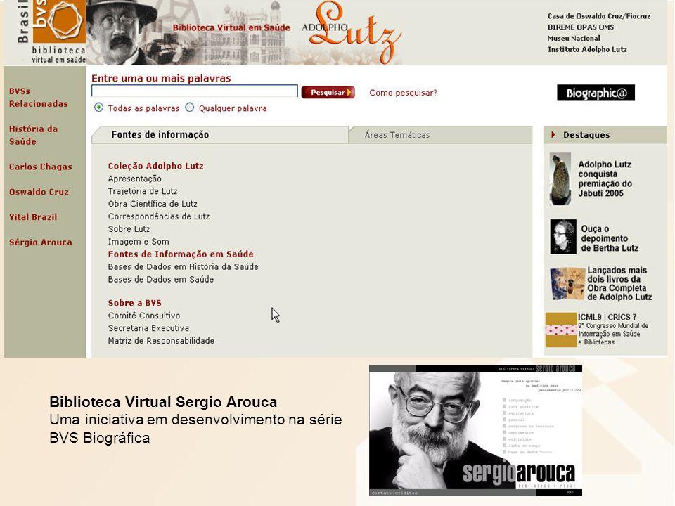 Biblioteca Virtual Sergio Arouca Uma iniciativa em desenvolvimento na série BVS Biográfica