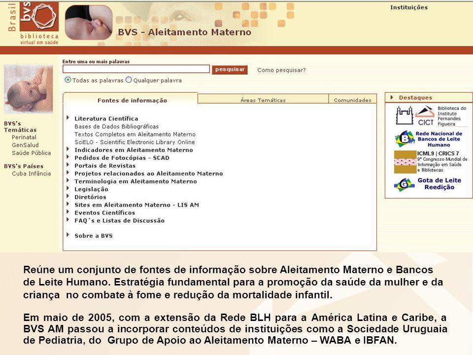 Reúne um conjunto de fontes de informação sobre Aleitamento Materno e Bancos de Leite Humano.