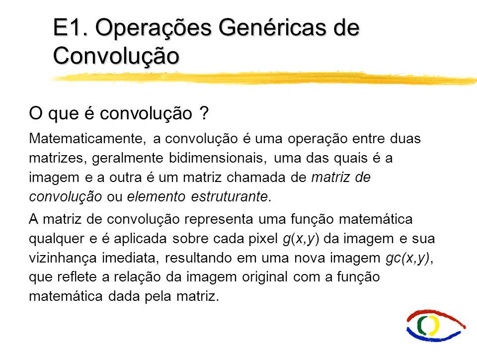 Domínio do Espaço E1. Operações Genéricas de Convolução E2.Morfologia Matemática E3. Operações de Detecção de Bordas