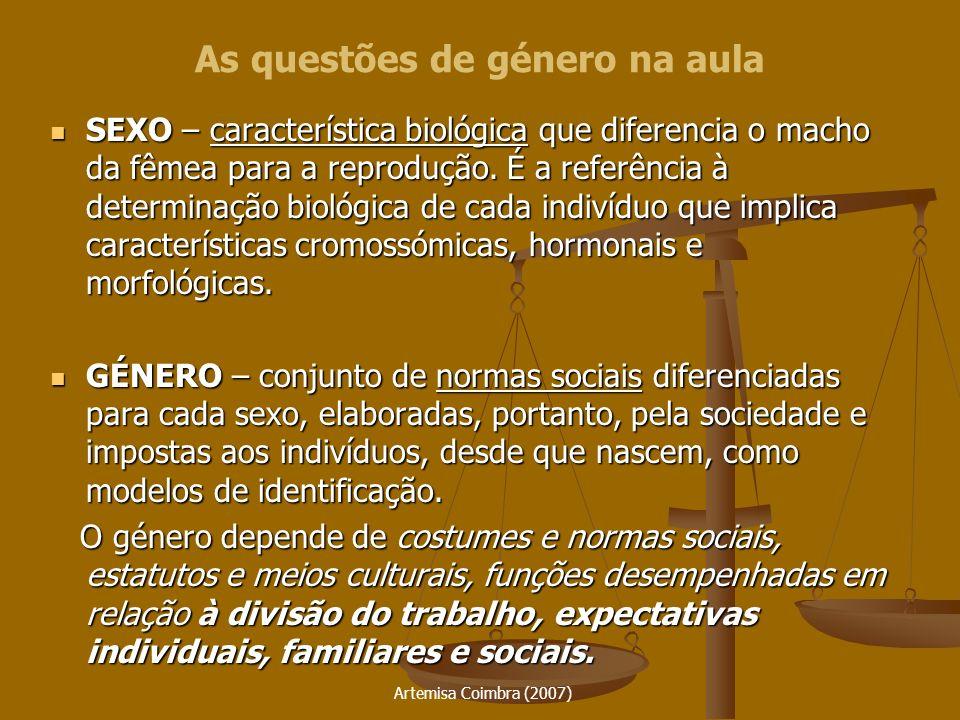 Artemisa Coimbra (2007) SEXO SEXO – característica biológica biológica que diferencia o macho da fêmea para a reprodução. É a referência à determinaçã